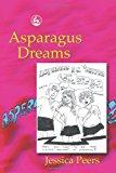 Asparagus Dreams 1st 2003 9781843101642 Front Cover