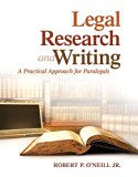Legal Research and Writing: A Practical Approach for Paralegals