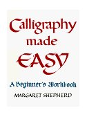 Calligraphy Made Easy A Beginner's Workbook 1st 1989 Workbook  9780399509643 Front Cover