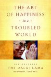 Art of Happiness in a Troubled World 1st 2009 9780767920643 Front Cover