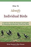 How to Identify Individual Birds 2013 9781484987643 Front Cover