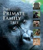 Primate Family Tree The Amazing Diversity of Our Closest Relatives cover art
