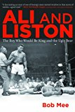 Ali and Liston The Boy Who Would Be King and the Ugly Bear 2013 9781620875643 Front Cover