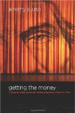 Getting the Money A Step-By-Step Guide for Writing Business Plans for Film 1st 2009 9781932907643 Front Cover