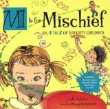 M Is for Mischief An A to Z of Naughty Children 2008 9780525475644 Front Cover