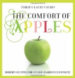 Comfort of Apples Modern Recipes for an Old-Fashioned Favorite 2010 9780762759644 Front Cover
