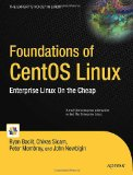 Foundations of CentOS Linux Enterprise Linux on the Cheap 1st 2009 9781430219644 Front Cover