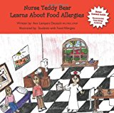 Nurse Teddy Bear Learns about Food Allergies 2012 9781466285644 Front Cover