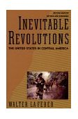 Inevitable Revolutions The United States in Central America 2nd 1993 Revised 9780393309645 Front Cover