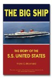 Big Ship The Story of the S. S. United States 2011 9781596527645 Front Cover
