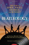 Beatleology A Magical Mystery Tour to Discover Your Inner Beatle 2009 9781605500645 Front Cover