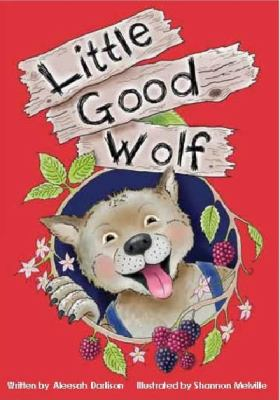 Little Good Wolf 2012 9781921633645 Front Cover