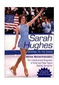Sarah Hughes Skating to the Stars 2001 9780425184646 Front Cover