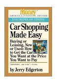 Car Shopping Made Easy Buying or Leasing, New or Used: How to Get the Car You Want at the Price You Want to Pay 2001 9780446677646 Front Cover