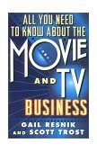 All You Need to Know about the Movie and TV Business 1st 1996 9780684800646 Front Cover
