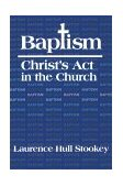 Baptism Christ's Act in the Church 1st 1982 9780687023646 Front Cover