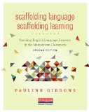 Scaffolding Language, Scaffolding Learning, Second Edition Teaching English Language Learners in the Mainstream Classroom