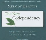 The New Codependency: Help and Guidance for Today's Generation: Library Edition 2009 9781400141647 Front Cover