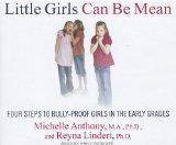 Little Girls Can Be Mean: Four Steps to Bully-proof Girls in the Early Grades 2011 9781452605647 Front Cover
