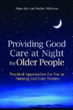 Providing Good Care at Night for Older People Practical Approaches for Use in Nursing and Care Homes 2010 9781849050647 Front Cover