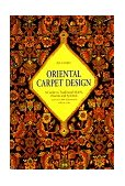 Oriental Carpet Design A Guide to Traditional Motifs, Patterns and Symbols 2008 9780500276648 Front Cover