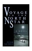Voyage to the North Star 1999 9780786706648 Front Cover