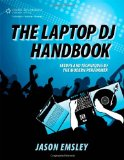 Laptop DJ Handbook Setups and Techniques of the Modern Performer 2010 9781435456648 Front Cover