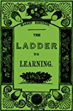 Ladder to Learning 2012 9781478109648 Front Cover