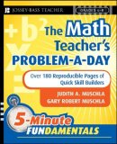 Math Teacher's Problem-a-Day Over 180 Reproducible Pages of Quick Skill Builders 2008 9780787997649 Front Cover