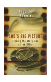 God's Big Picture Tracing the Storyline of the Bible 2003 9780830853649 Front Cover