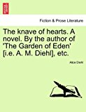 Knave of Hearts a Novel by the Author of 'the Garden of Eden' [I E a M Diehl], Etc 2011 9781240866649 Front Cover