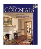 Colonials Design Ideas for Renovating, Remodeling, and Build 2003 9781561585649 Front Cover