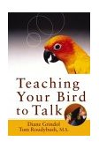 Teaching Your Bird to Talk 2003 9780764541650 Front Cover