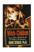 Witch-Children From Salem Witch-Hunts to Modern Courtrooms 1995 9780879759650 Front Cover