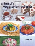 Srimati's Vegetarian Delights 2011 9781463577650 Front Cover