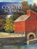 Painting Romantic Country Scenes in Oils 2009 9781600611650 Front Cover