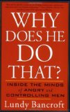 Why Does He Do That? Inside the Minds of Angry and Controlling Men 1st 2003 9780425191651 Front Cover
