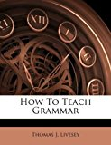 How to Teach Grammar 2011 9781173020651 Front Cover