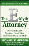 e-Myth Attorney Why Most Legal Practices Don't Work and What to Do about It 2010 9780470503652 Front Cover