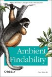 Ambient Findability What We Find Changes Who We Become 1st 2005 9780596007652 Front Cover