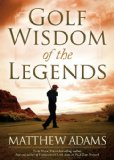 Golf Wisdom from the Legends 2011 9781600378652 Front Cover