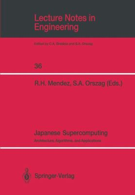 Japanese Supercomputing Architecture, Algorithms, and Applications 1988 9780387967653 Front Cover
