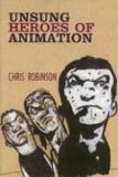 Unsung Heroes of Animation 1st 2006 9780861966653 Front Cover