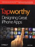 Tapworthy Designing Great iPhone Apps 2010 9781449381653 Front Cover