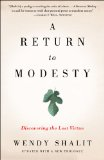 Return to Modesty Discovering the Lost Virtue 1st 2014 9781476756653 Front Cover