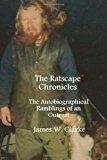 Ratscape Chronicles - Revised Edition The Autobiographical Ramblings of an Outcast 2013 9781493614653 Front Cover