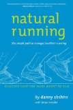 Natural Running The Simple Path to Stronger, Healthier Running 2010 9781934030653 Front Cover