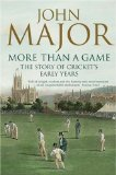 More Than a Game: the Story of Cricket's Early Years 2008 9780007183654 Front Cover