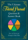 Ultimate Trivial Pursuit Question and Answer Book 2009 9781402770654 Front Cover