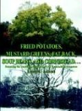 Fried Potatoes, Mustard Greens, Fat Back, Soup Beans, and Cornbread Retracing the Vanishing Footprints of Our Appalachian Ancestors 2004 9781414030654 Front Cover